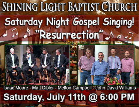 Saturday Night Singing! - Resurrection! @ Shining Light baptist Church
